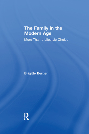 The Family in the Modern Age More Than a Lifestyle Choice book cover