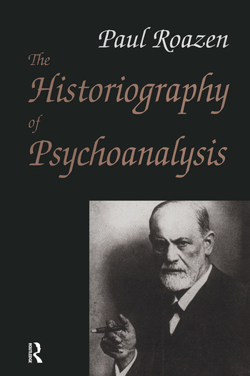 The Historiography of Psychoanalysis book cover