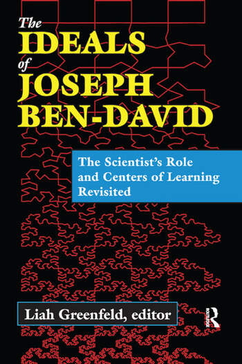 The Ideals of Joseph Ben-David The Scientist's Role and Centers of Learning Revisited book cover