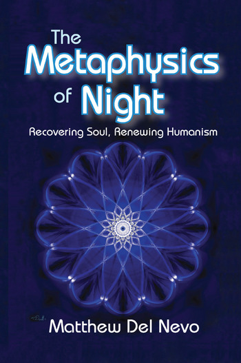 The Metaphysics of Night Recovering Soul, Renewing Humanism book cover