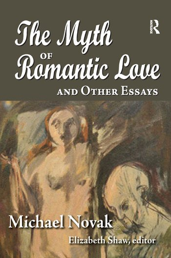 The Myth of Romantic Love and Other Essays book cover