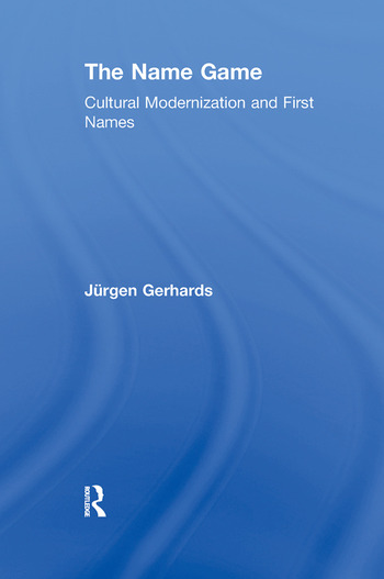 The Name Game Cultural Modernization and First Names book cover