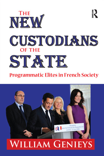 The New Custodians of the State Programmatic Elites in French Society book cover