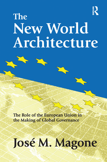 The New World Architecture The Role of the European Union in the Making of Global Governance book cover