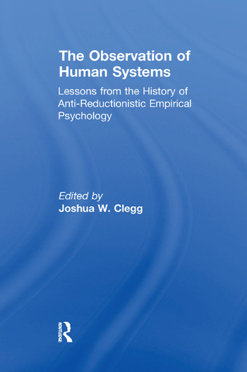 The Observation of Human Systems Lessons from the History of Anti-reductionistic Empirical Psychology book cover