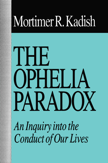 The Ophelia Paradox An Inquiry into the Conduct of Our Lives book cover