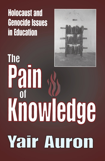 The Pain of Knowledge Holocaust and Genocide Issues in Education book cover