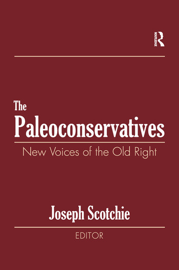 The Paleoconservatives New Voices of the Old Right book cover