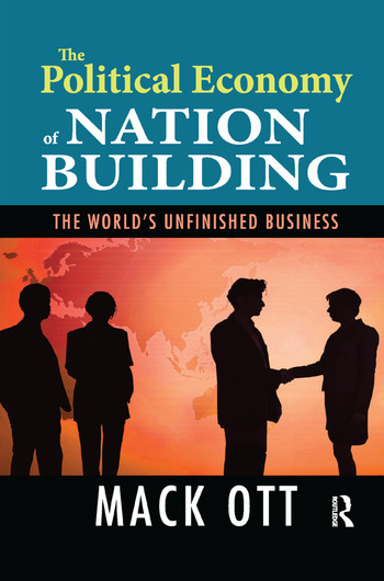The Political Economy of Nation Building The World's Unfinished Business book cover