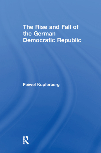 The Rise and Fall of the German Democratic Republic book cover