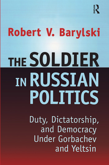 The Soldier in Russian Politics, 1985-96 book cover
