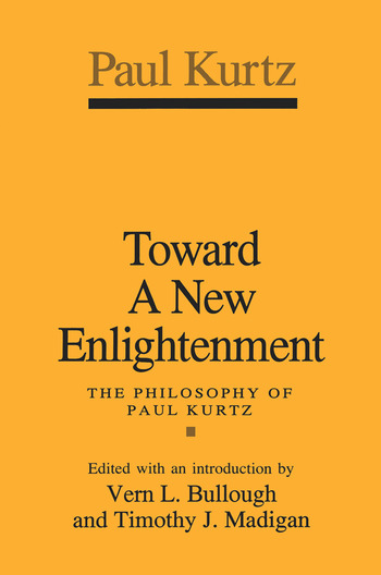 Toward a New Enlightenment Philosophy of Paul Kurtz book cover