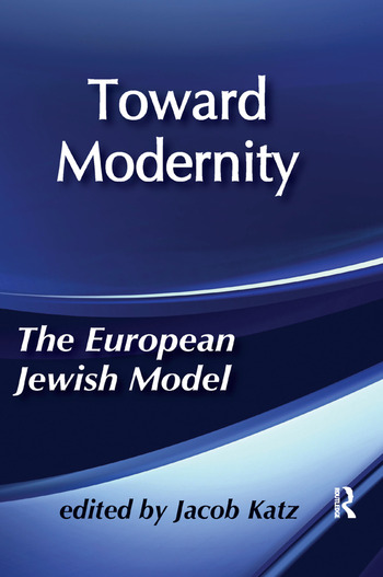 Toward Modernity European Jewish Model book cover