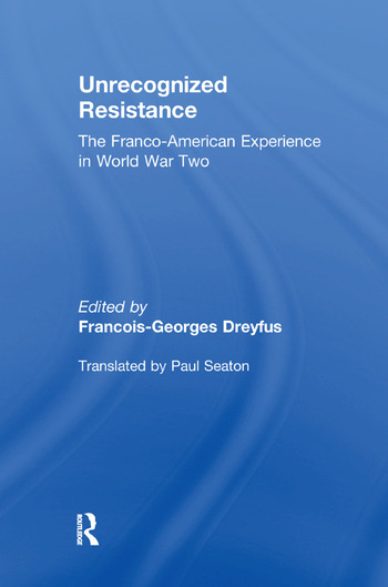 Unrecognized Resistance The Franco-American Experience in World War Two book cover