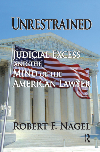 Unrestrained Judicial Excess and the Mind of the American Lawyer book cover