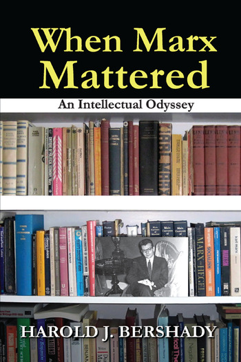 When Marx Mattered An Intellectual Odyssey book cover