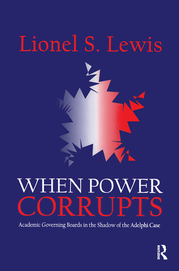 When Power Corrupts Academic Governing Boards in the Shadow of the Adelphi Case book cover