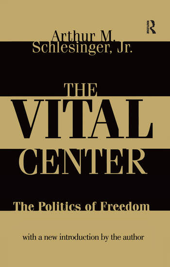 The Vital Center Politics of Freedom book cover