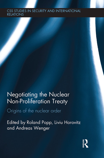 Negotiating the Nuclear Non-Proliferation Treaty Origins of the Nuclear Order book cover