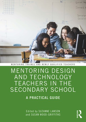 Mentoring Design and Technology Teachers in the Secondary School A Practical Guide book cover