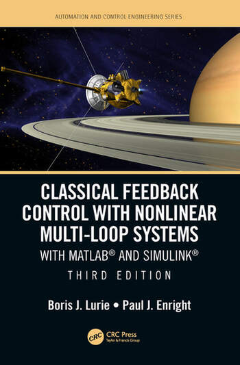 Classical Feedback Control with Nonlinear Multi-Loop Systems With MATLAB® and Simulink®, Third Edition book cover