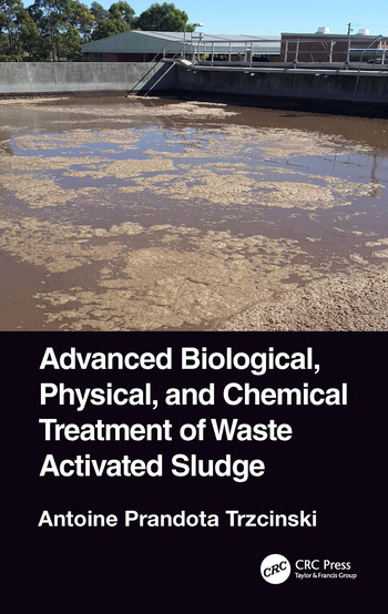 Advanced Biological, Physical, and Chemical Treatment of Waste Activated Sludge book cover