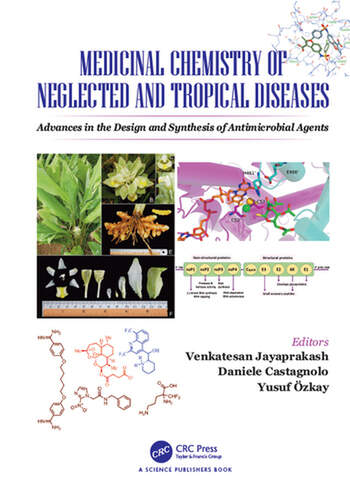 Medicinal Chemistry of Neglected and Tropical Diseases Advances in the Design and Synthesis of Antimicrobial Agents book cover