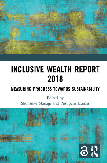 Inclusive Wealth Report 2018 Measuring Progress Towards Sustainability book cover