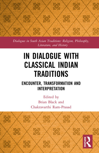 In Dialogue with Classical Indian Traditions Encounter, Transformation, and Interpretation book cover