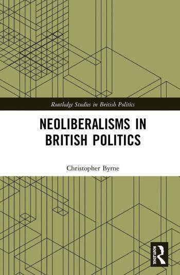Neoliberalisms in British Politics book cover
