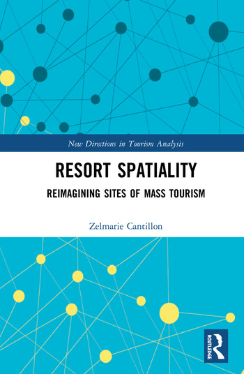 Resort Spatiality Reimagining Sites of Mass Tourism book cover
