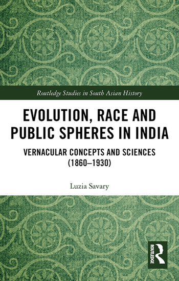 Evolution, Race and Public Spheres in India Vernacular Concepts and Sciences (1860-1930) book cover