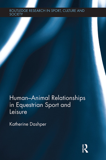 Human–Animal Relationships in Equestrian Sport and Leisure book cover