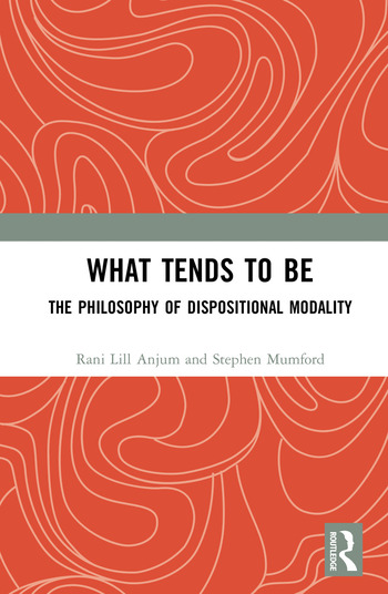 What Tends to Be The Philosophy of Dispositional Modality book cover