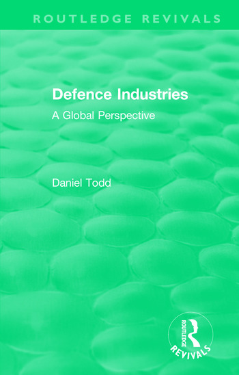 Routledge Revivals: Defence Industries (1988) A Global Perspective book cover