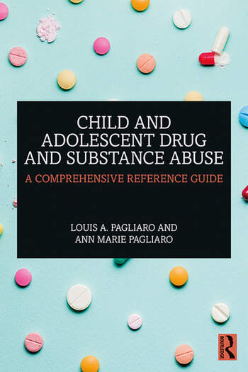 Child and Adolescent Drug and Substance Abuse A Comprehensive Reference Guide book cover