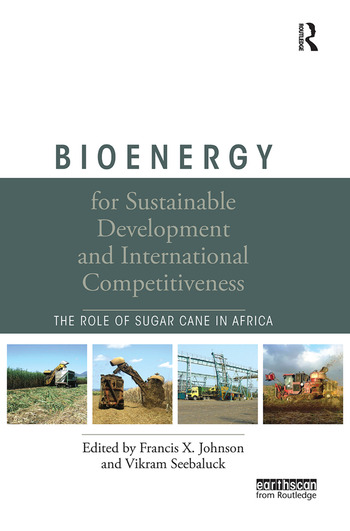 Bioenergy for Sustainable Development and International Competitiveness The Role of Sugar Cane in Africa book cover