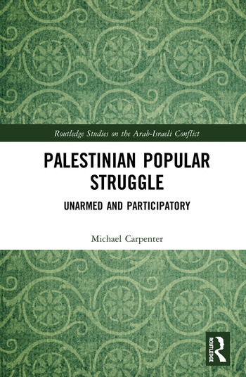 Palestinian Popular Struggle Unarmed and Participatory book cover