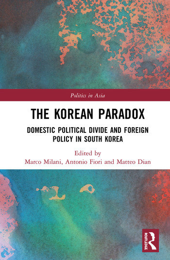 The Korean Paradox Domestic Political Divide and Foreign Policy in South Korea book cover