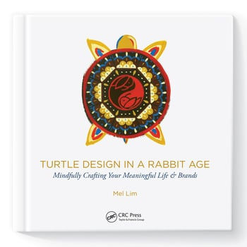 Turtle Design in a Rabbit Age Mindfully Crafting Your Meaningful Life & Brands book cover