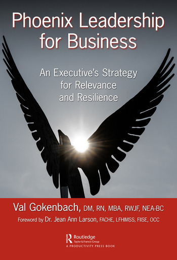 Phoenix Leadership for Business An Executive's Strategy for Relevance and Resilience book cover