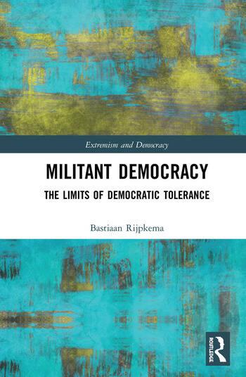 Militant Democracy The Limits of Democratic Tolerance book cover