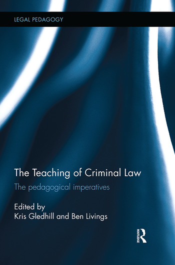 The Teaching of Criminal Law The pedagogical imperatives book cover