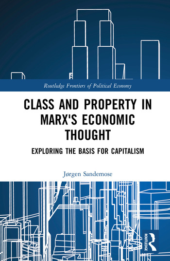 Class and Property in Marx's Economic Thought Exploring the Basis for Capitalism book cover