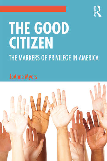 The Good Citizen The Markers of Privilege in America book cover