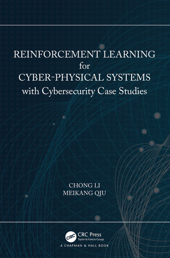 Reinforcement Learning for Cyber-Physical Systems with Cybersecurity Case Studies book cover