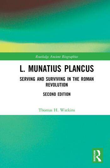 L. Munatius Plancus Serving and Surviving in the Roman Revolution book cover