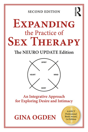 Expanding the Practice of Sex Therapy The Neuro Update Edition—An Integrative Approach for Exploring Desire and Intimacy book cover