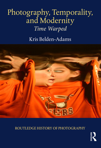 Photography, Temporality, and Modernity Time Warped book cover