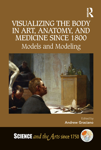 Visualizing the Body in Art, Anatomy, and Medicine since 1800 Models and Modeling book cover